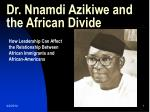 dr nnamdi azikiwe and the african divide
