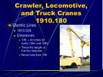 crawler locomotive and truck cranes 1910 18078