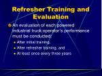 refresher training and evaluation