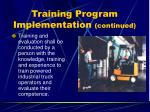 training program implementation continued