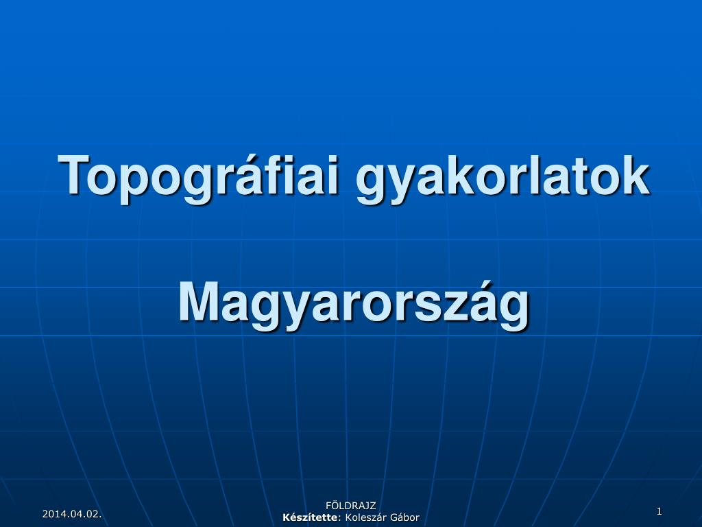 topogr fiai gyakorlatok magyarorsz g l.