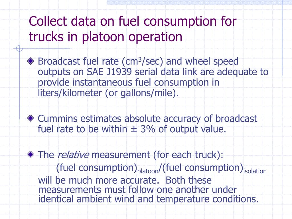 Collect data on fuel consumption for trucks in platoon operation
