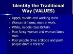 identity the traditional way values