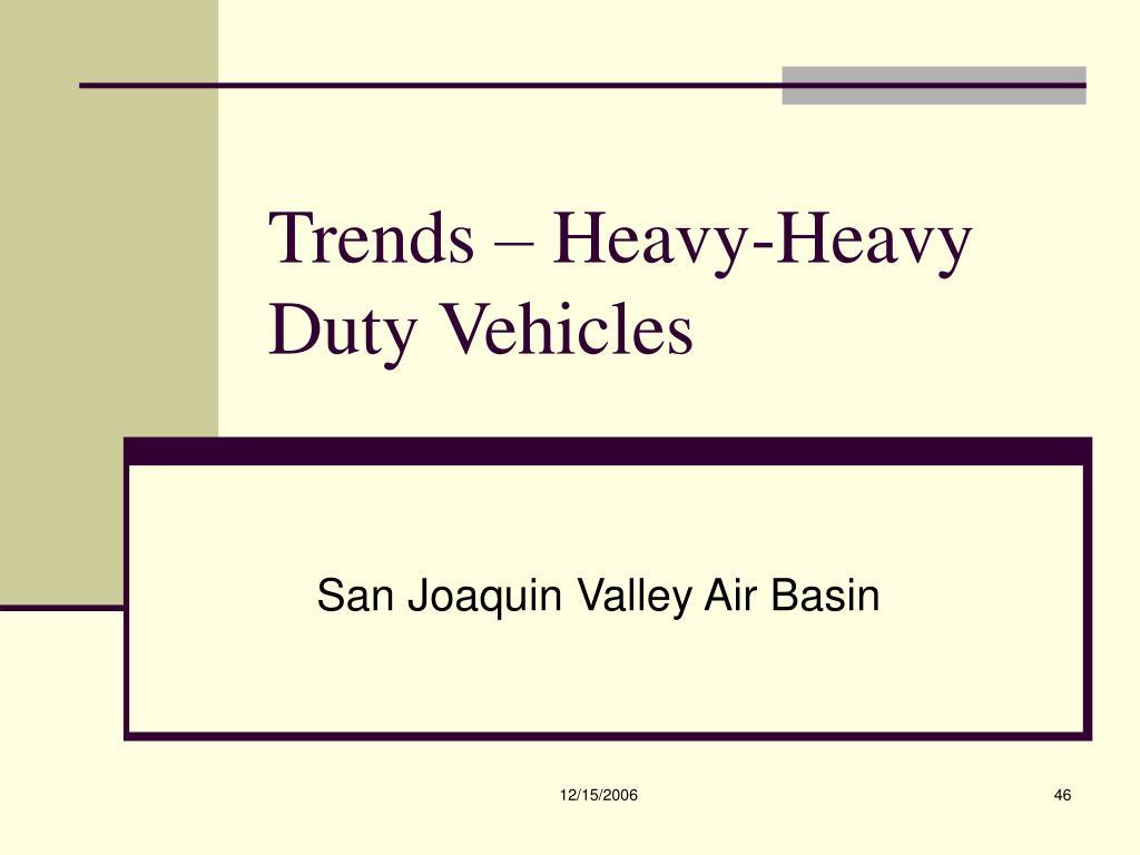 Trends – Heavy-Heavy Duty Vehicles