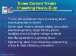 some current trends impacting heavy duty