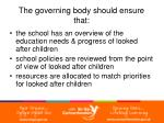 the governing body should ensure that