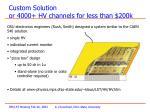 custom solution or 4000 hv channels for less than 200k