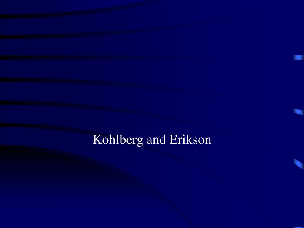 kohlberg and erikson l.