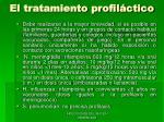el tratamiento profil ctico