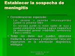 establecer la sospecha de meningitis7