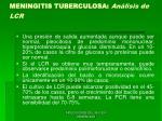 meningitis tuberculosa an lisis de lcr