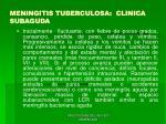 meningitis tuberculosa clinica subaguda