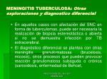 meningitis tuberculosa otras exploraciones y diagnostico diferencial