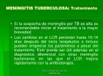 meningitis tuberculosa tratamiento