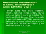 retrovirus de la inmunodeficiencia no humana virus linfotr pico t humano vlth tipo i y tipo ii60