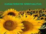 karakteristik spiritualitas