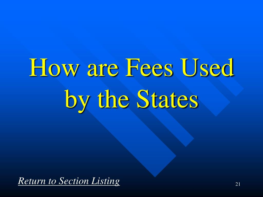 How are Fees Used by the States