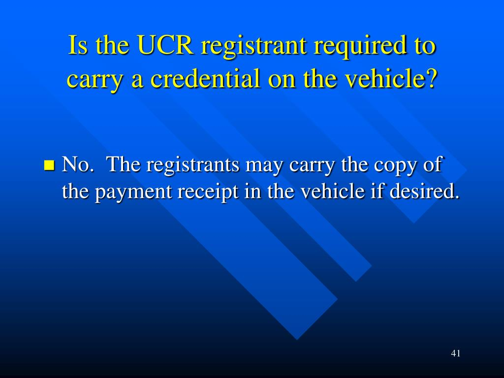 Is the UCR registrant required to carry a credential on the vehicle?