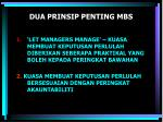 dua prinsip penting mbs