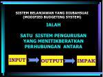 sistem belanjawan yang diubahsuai modified budgeting system