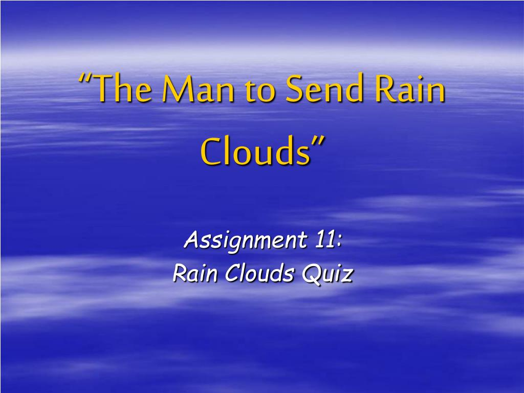the man to send rain clouds l.