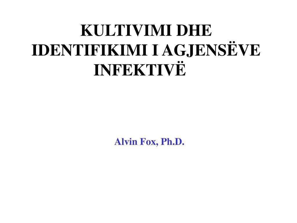 kultivimi dhe identifikimi i agjens ve infektiv l.