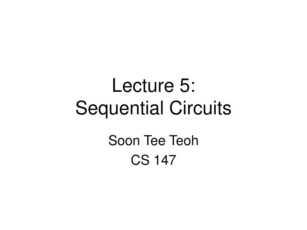 lecture 5 sequential circuits l.