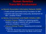 human genetics trans nih involvement8
