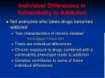individual differences in vulnerability to addiction