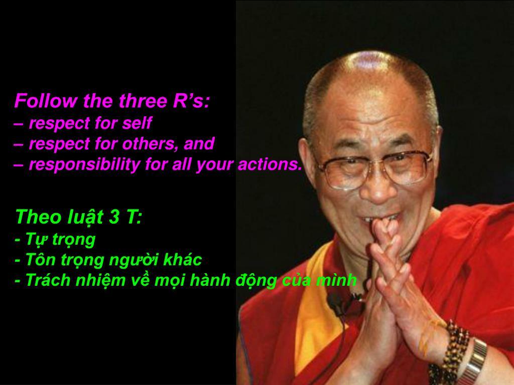 Follow the three R's:
