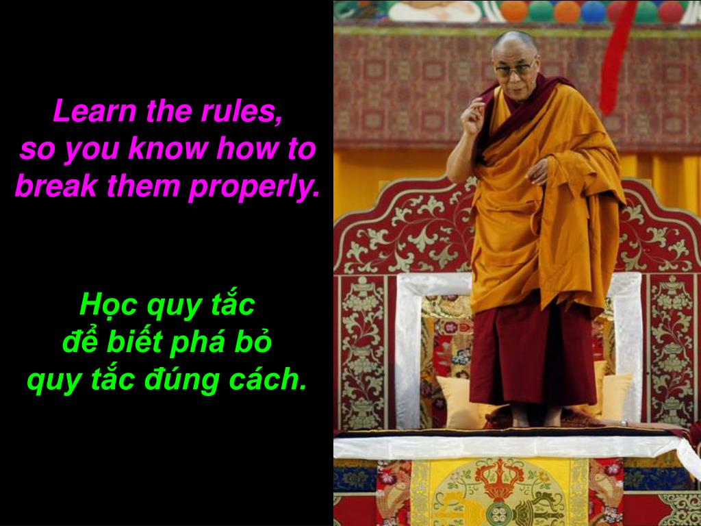 Learn the rules,