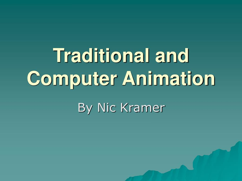 traditional and computer animation l.