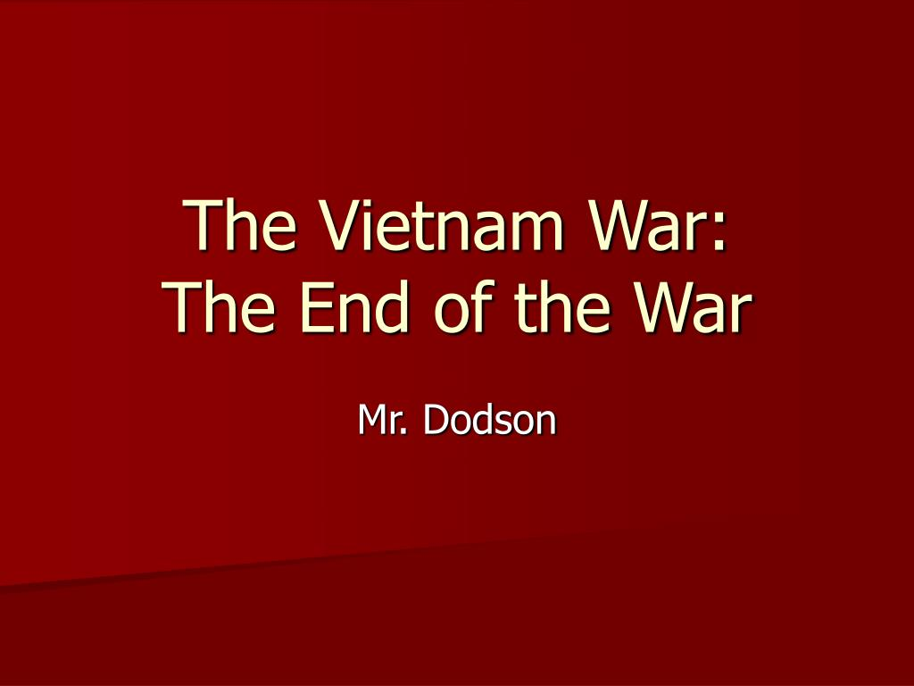 the vietnam war the end of the war l.