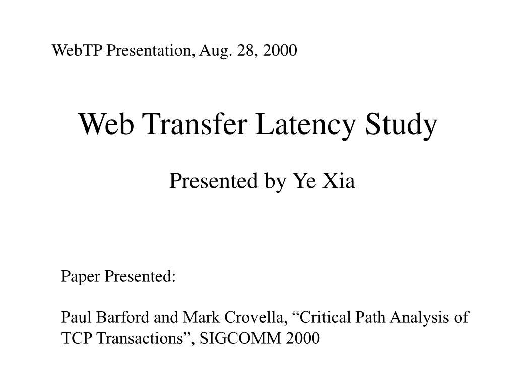 web transfer latency study l.