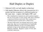 half duplex or duplex