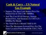cash carry us natural gas example