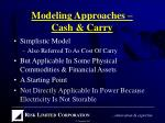 modeling approaches cash carry