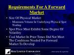 requirements for a forward market