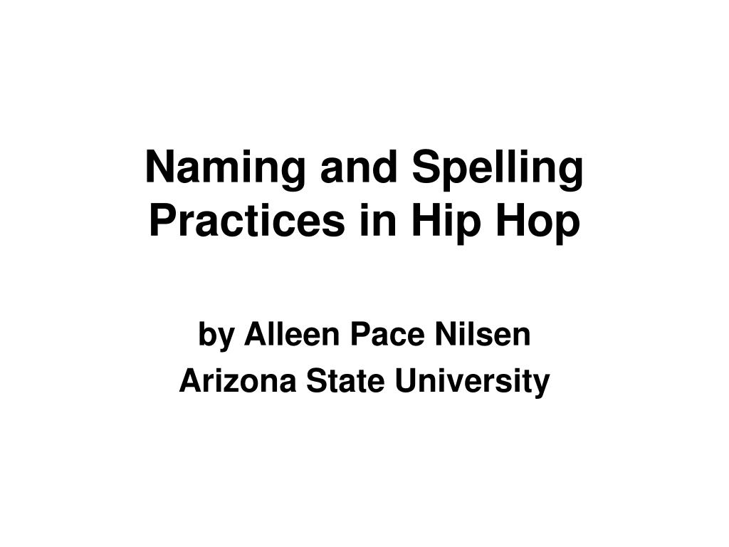 naming and spelling practices in hip hop l.