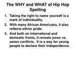 the why and what of hip hop spelling