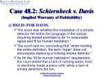case 48 2 schiernbeck v davis implied warranty of habitability29