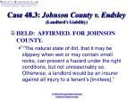 case 48 3 johnson county v endsley landlord s liability31