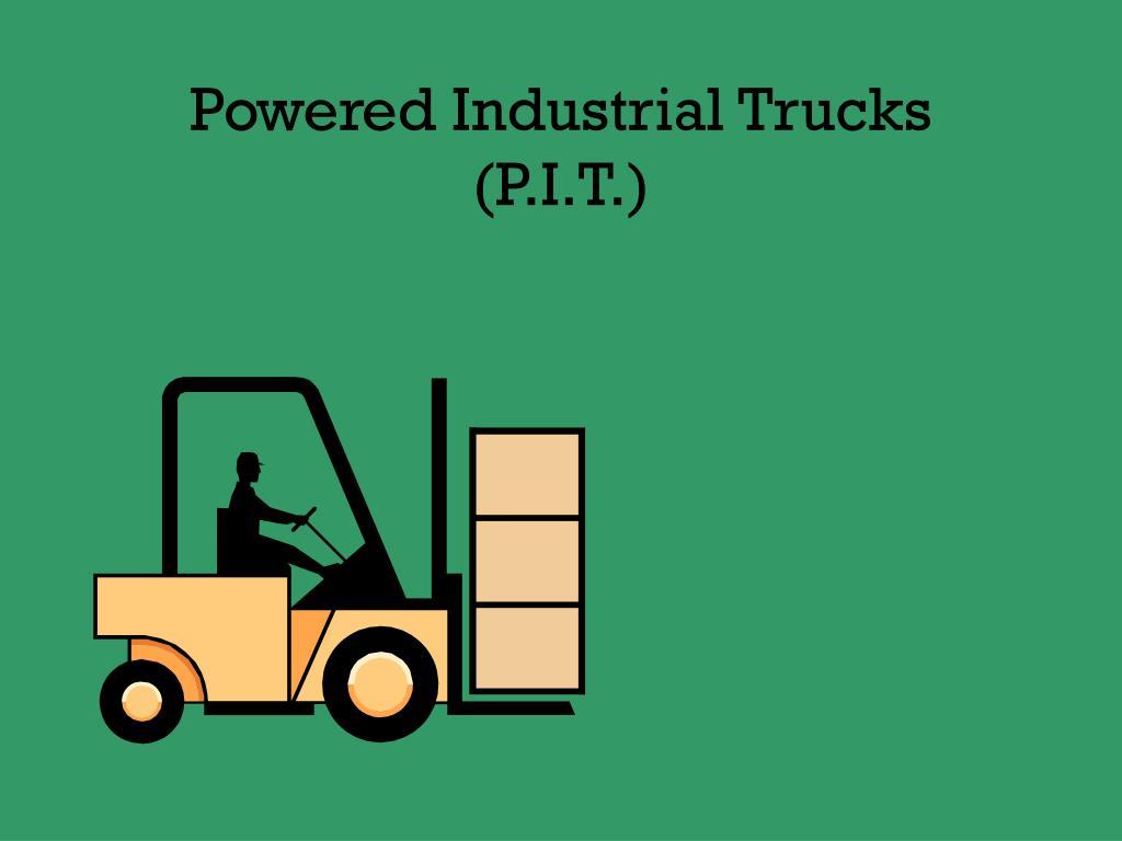 powered industrial trucks p i t l.