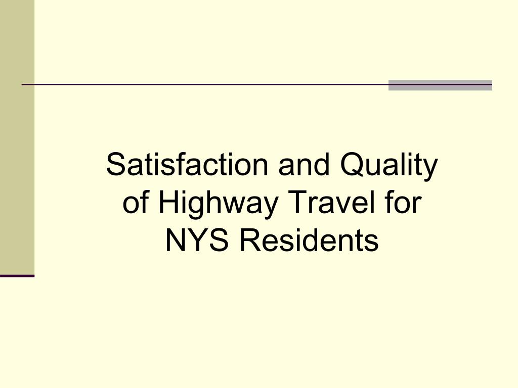satisfaction and quality of highway travel for nys residents l.