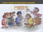 tda h hiperatividade impulsividade23