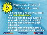 hours that 14 and 15 year olds may work