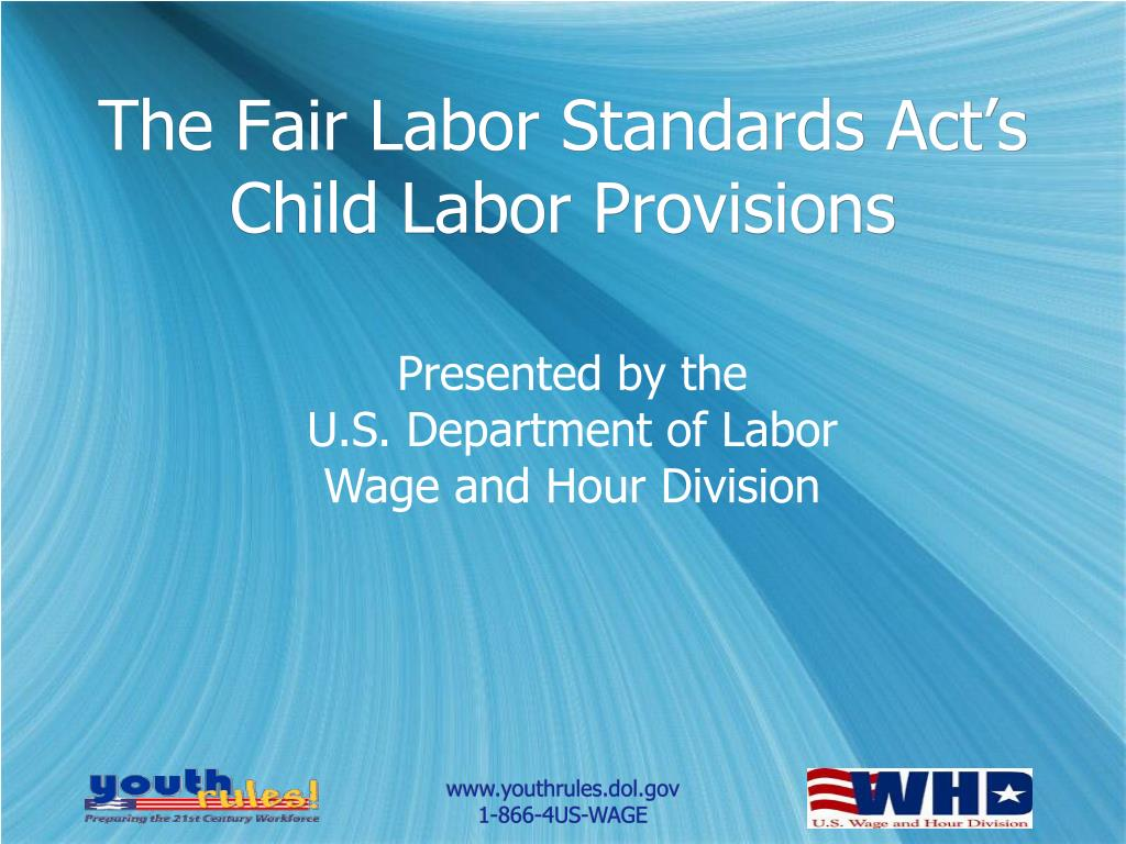 the fair labor standards act s child labor provisions l.