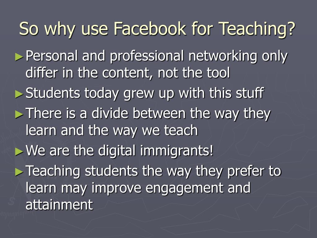 So why use Facebook for Teaching?