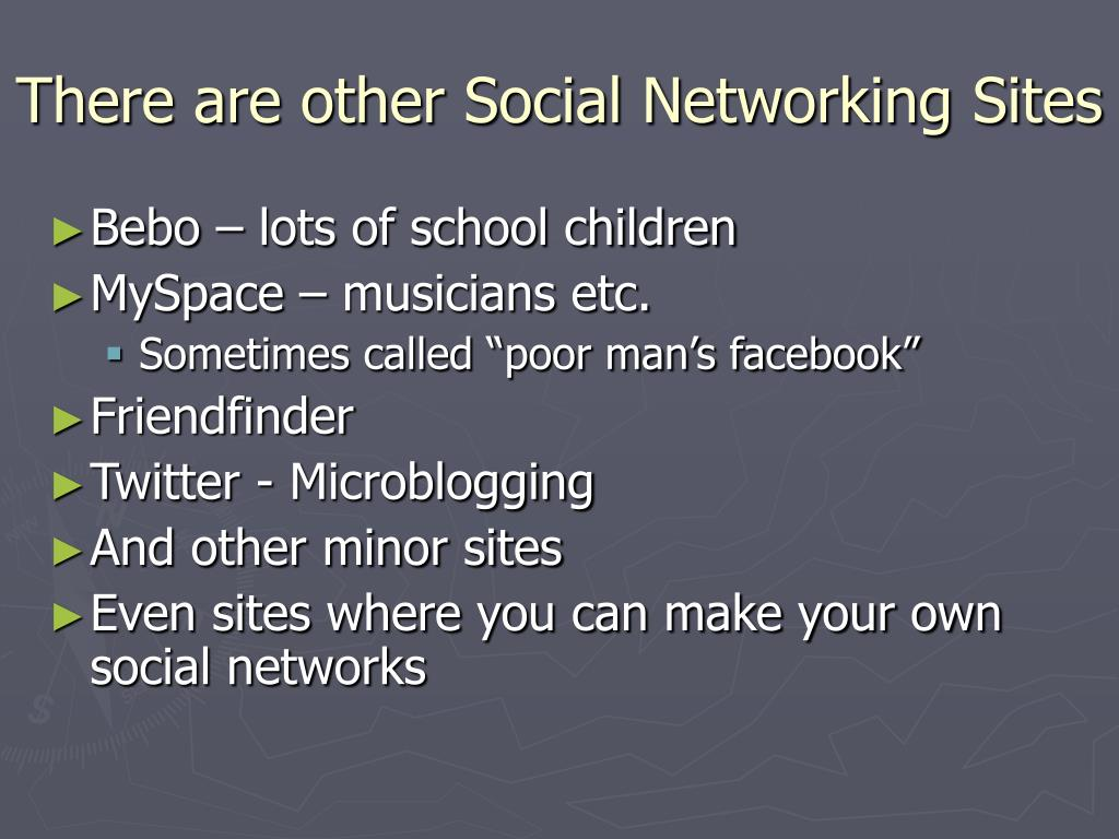There are other Social Networking Sites