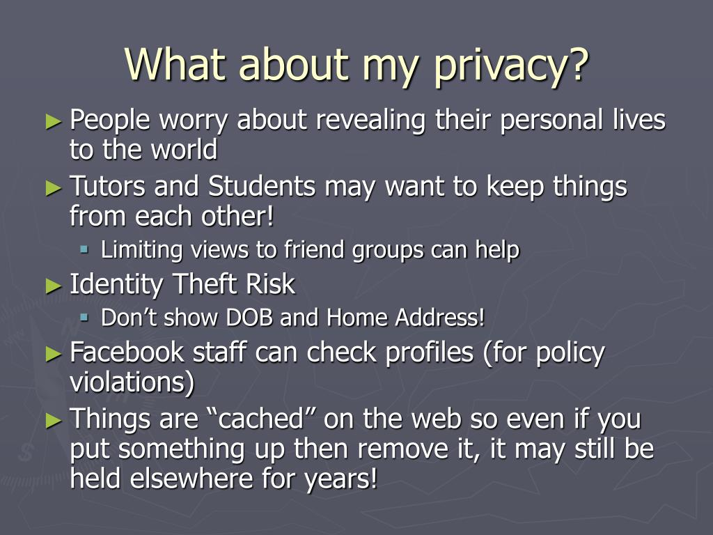 What about my privacy?